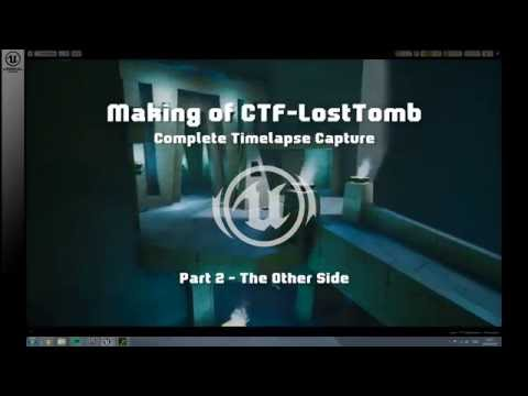 Making of CTF-LostTomb (UT4) with commentary Part 2 of 6