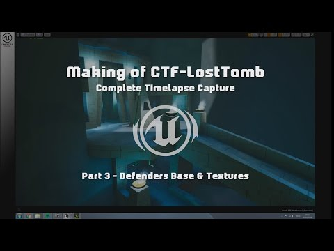 Making of CTF-LostTomb (UT4) with commentary Part 3 of 6