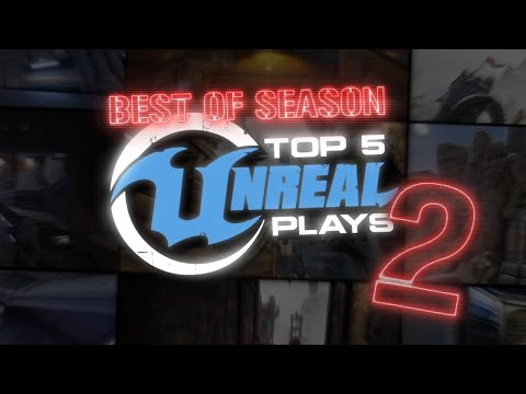Top 5 Unreal Plays Best of season 2