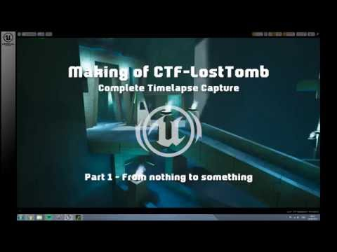 Making of CTF-LostTomb (UT4) with commentary Part 1 of 6
